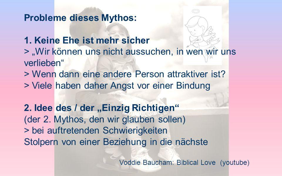 Probleme dieses Mythos: 1. Keine Ehe ist mehr sicher