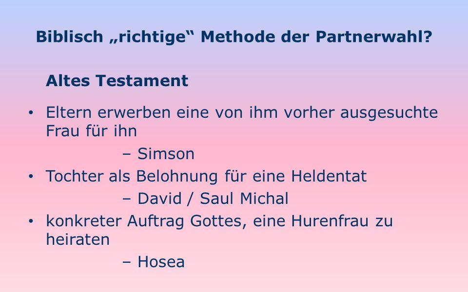 """Biblisch """"richtige Methode der Partnerwahl"""