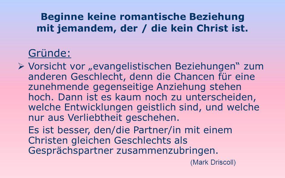 Beginne keine romantische Beziehung mit jemandem, der / die kein Christ ist.