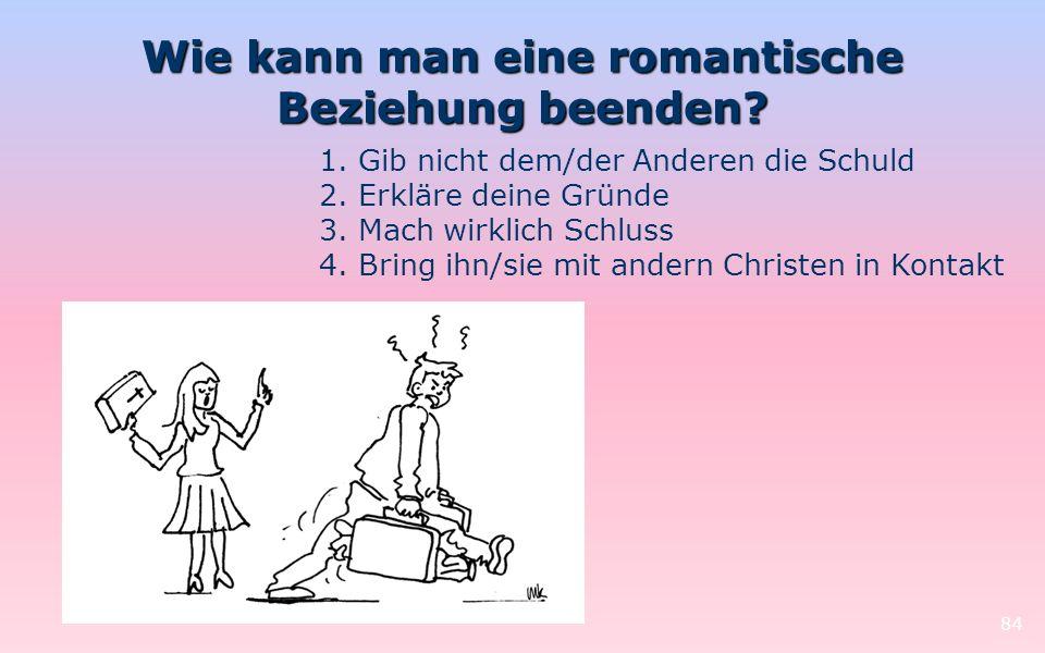 Wie kann man eine romantische Beziehung beenden