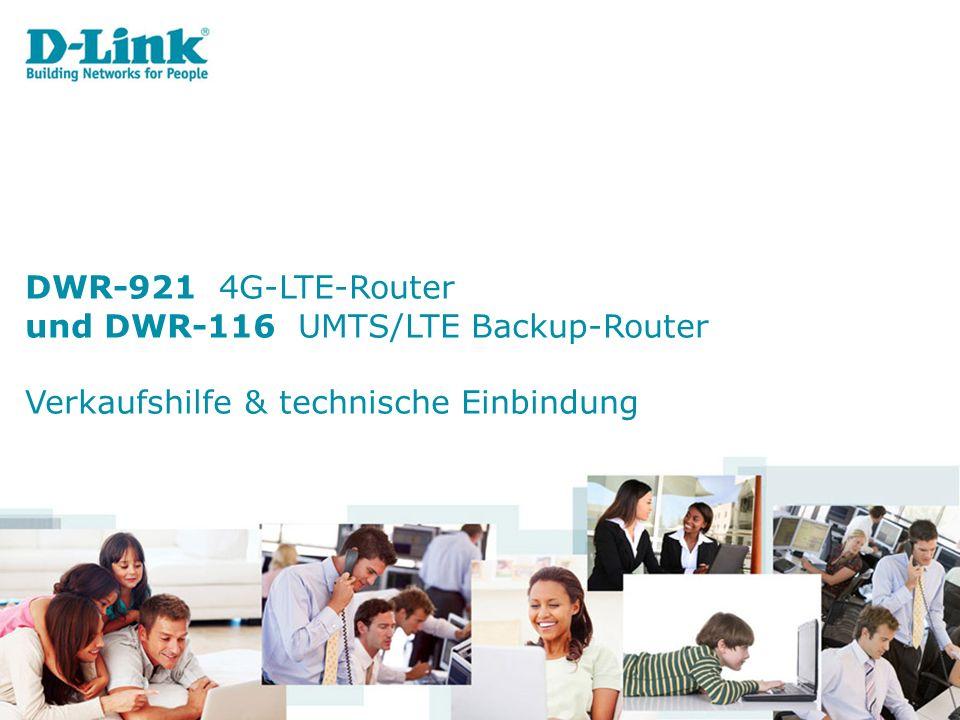 DWR-921 4G-LTE-Router und DWR-116 UMTS/LTE Backup-Router Verkaufshilfe & technische Einbindung