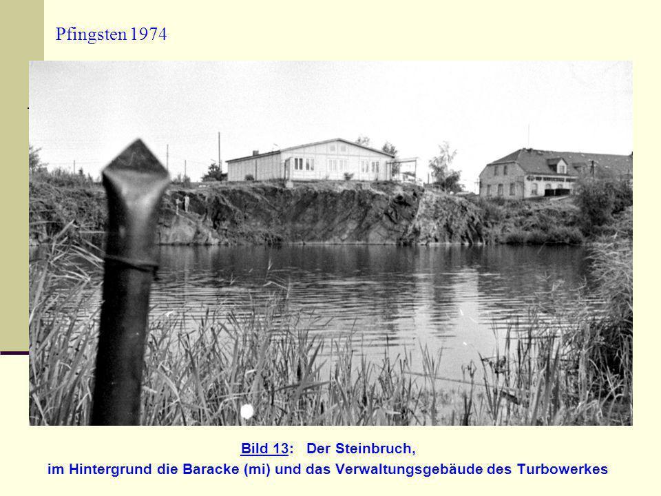 Pfingsten 1974 Bild 13: Der Steinbruch,