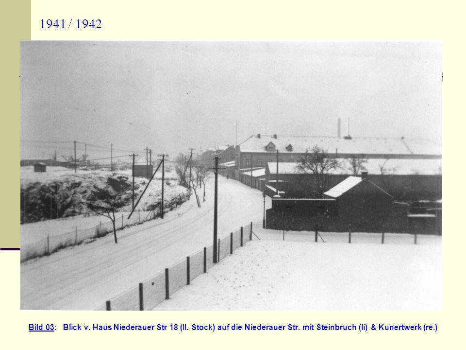 1941 / 1942 Bild 03: Blick v. Haus Niederauer Str 18 (II.
