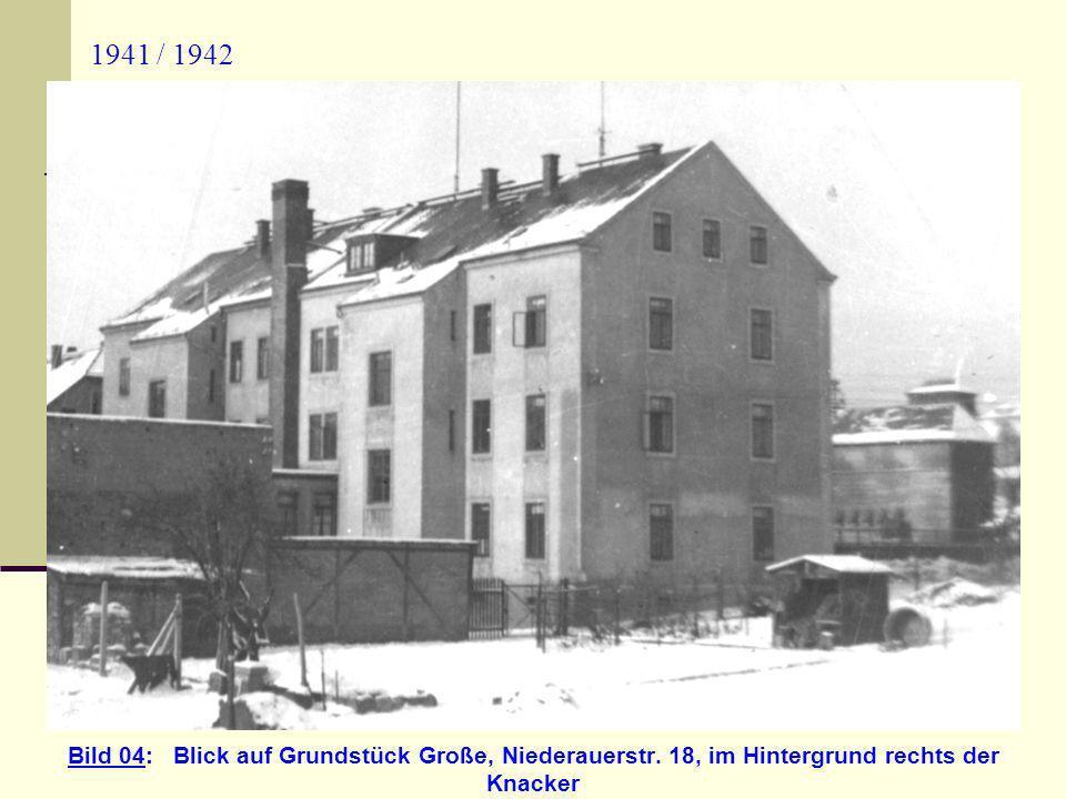 1941 / 1942 Bild 04: Blick auf Grundstück Große, Niederauerstr.