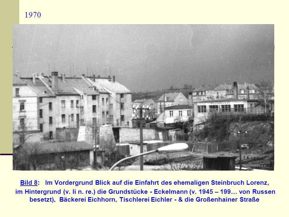 1970 Bild 8: Im Vordergrund Blick auf die Einfahrt des ehemaligen Steinbruch Lorenz,
