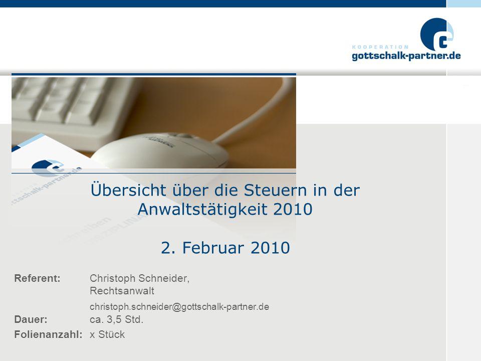 Übersicht über die Steuern in der Anwaltstätigkeit 2010 2. Februar 2010
