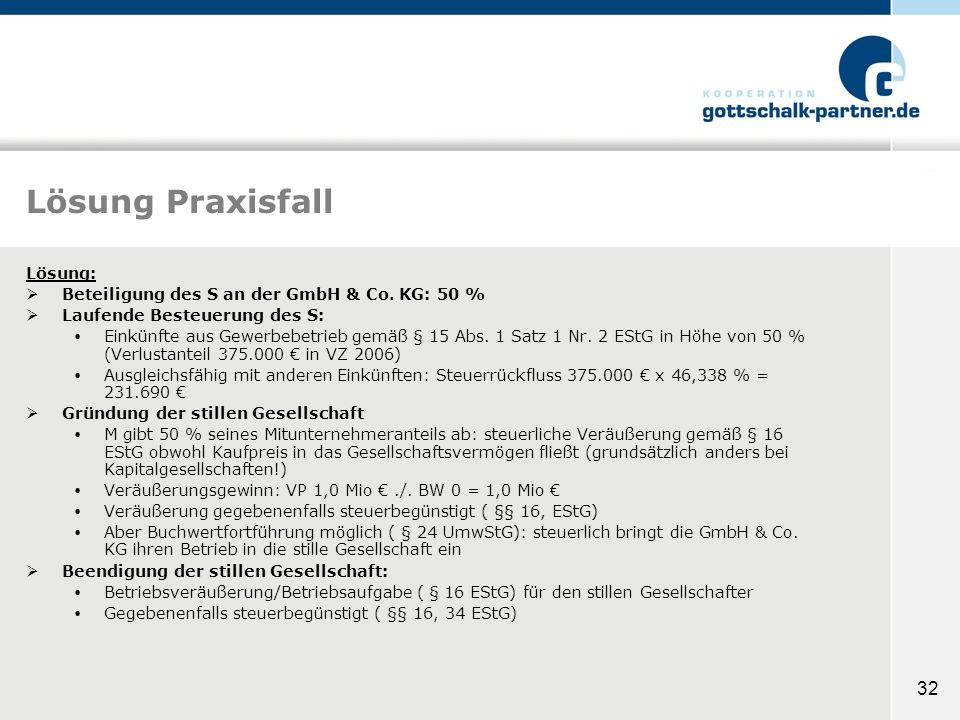 Lösung Praxisfall Lösung: Beteiligung des S an der GmbH & Co. KG: 50 %