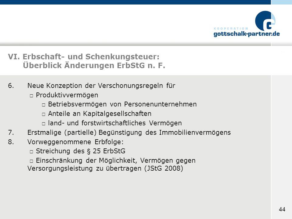 VI. Erbschaft- und Schenkungsteuer: Überblick Änderungen ErbStG n. F.