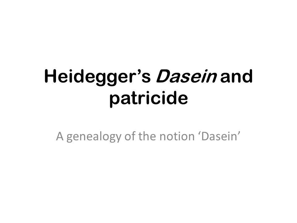 Heidegger's Dasein and patricide