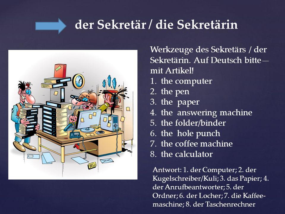 der Sekretär / die Sekretärin