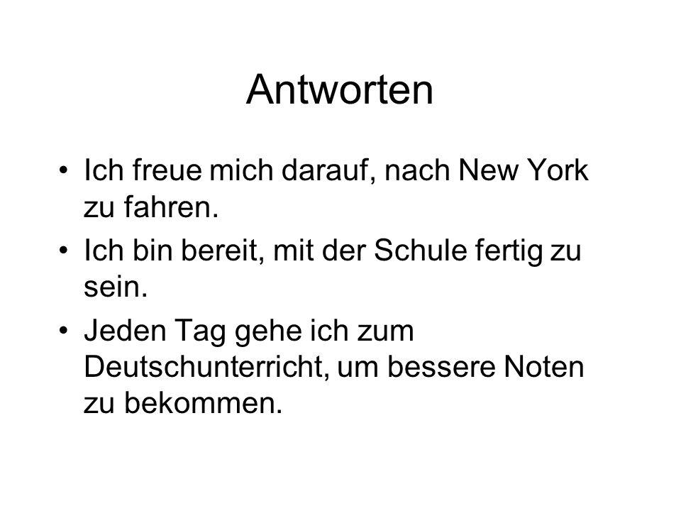 Antworten Ich freue mich darauf, nach New York zu fahren.