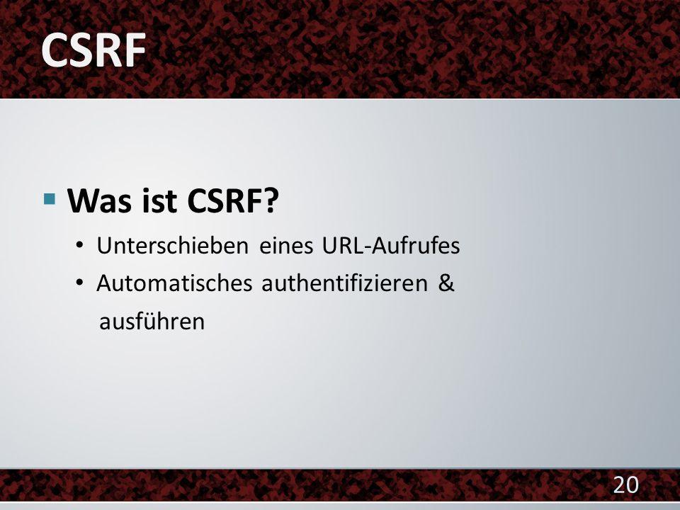 CSRF Was ist CSRF Unterschieben eines URL-Aufrufes