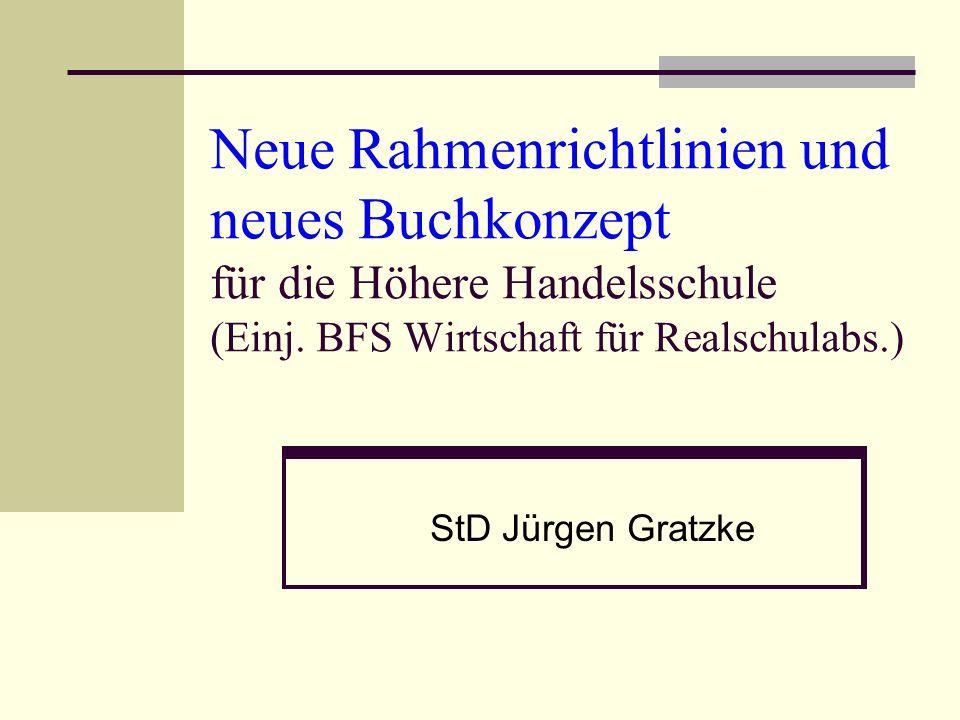 Neue Rahmenrichtlinien und neues Buchkonzept für die Höhere Handelsschule (Einj. BFS Wirtschaft für Realschulabs.)