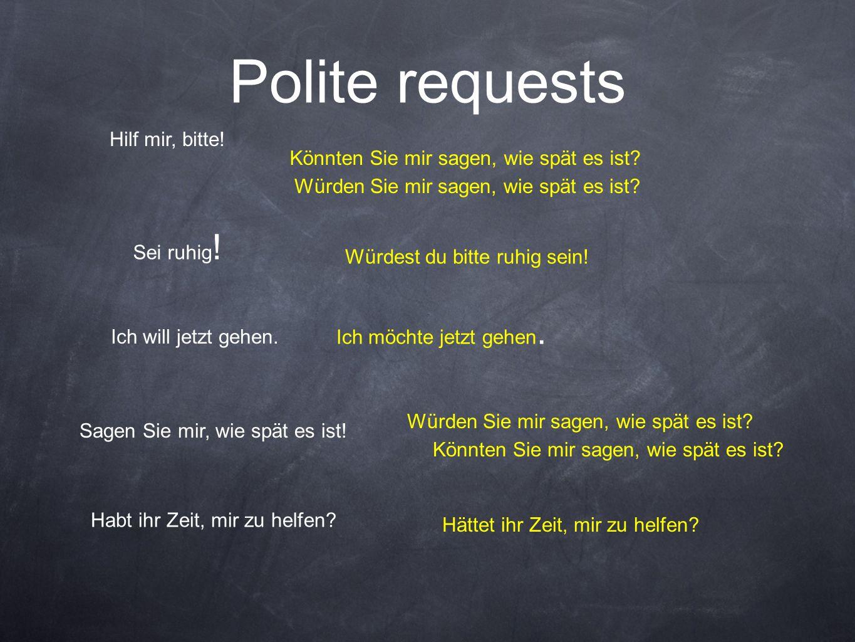 Polite requests Hilf mir, bitte!