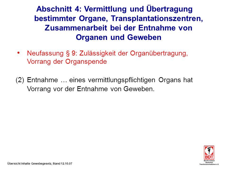 Abschnitt 4: Vermittlung und Übertragung bestimmter Organe, Transplantationszentren, Zusammenarbeit bei der Entnahme von Organen und Geweben
