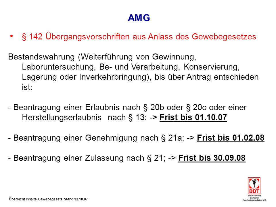 AMG § 142 Übergangsvorschriften aus Anlass des Gewebegesetzes