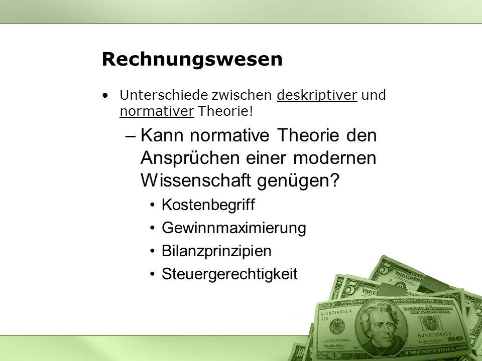 Rechnungswesen Unterschiede zwischen deskriptiver und normativer Theorie! Kann normative Theorie den Ansprüchen einer modernen Wissenschaft genügen