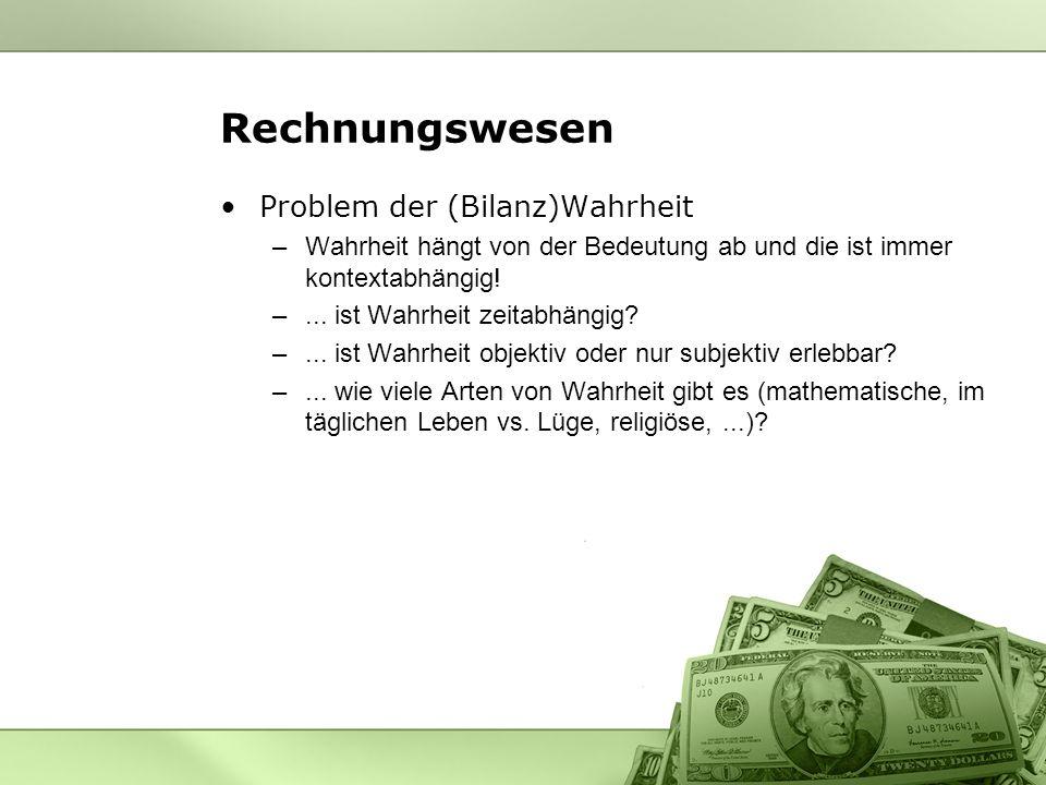 Rechnungswesen Problem der (Bilanz)Wahrheit