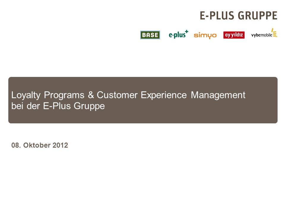 Loyalty Programs & Customer Experience Management bei der E-Plus Gruppe