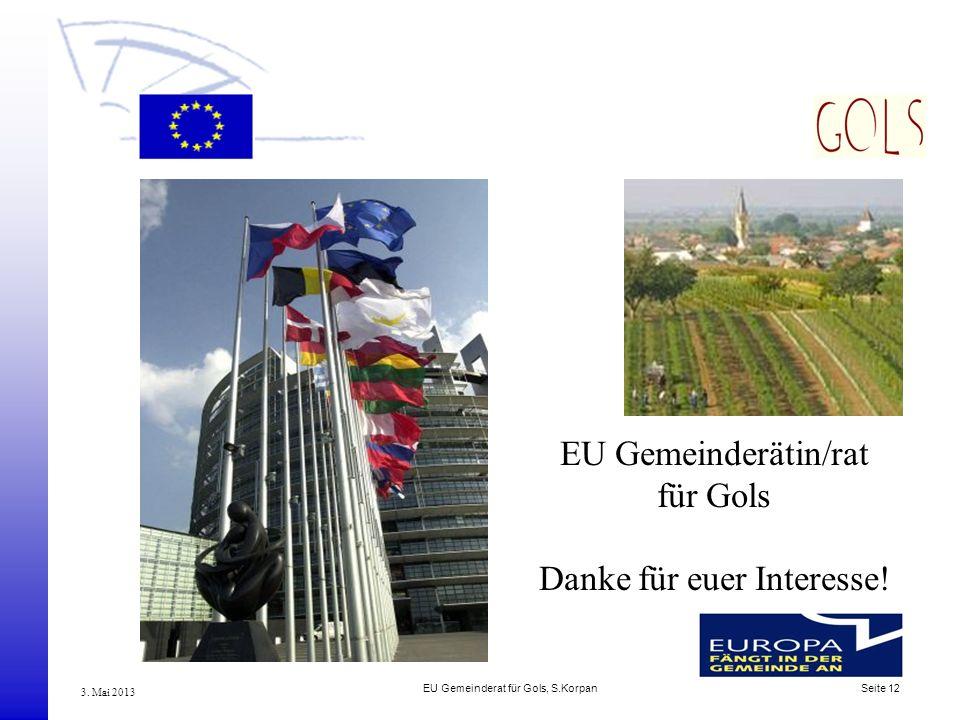 EU Gemeinderätin/rat für Gols Danke für euer Interesse!