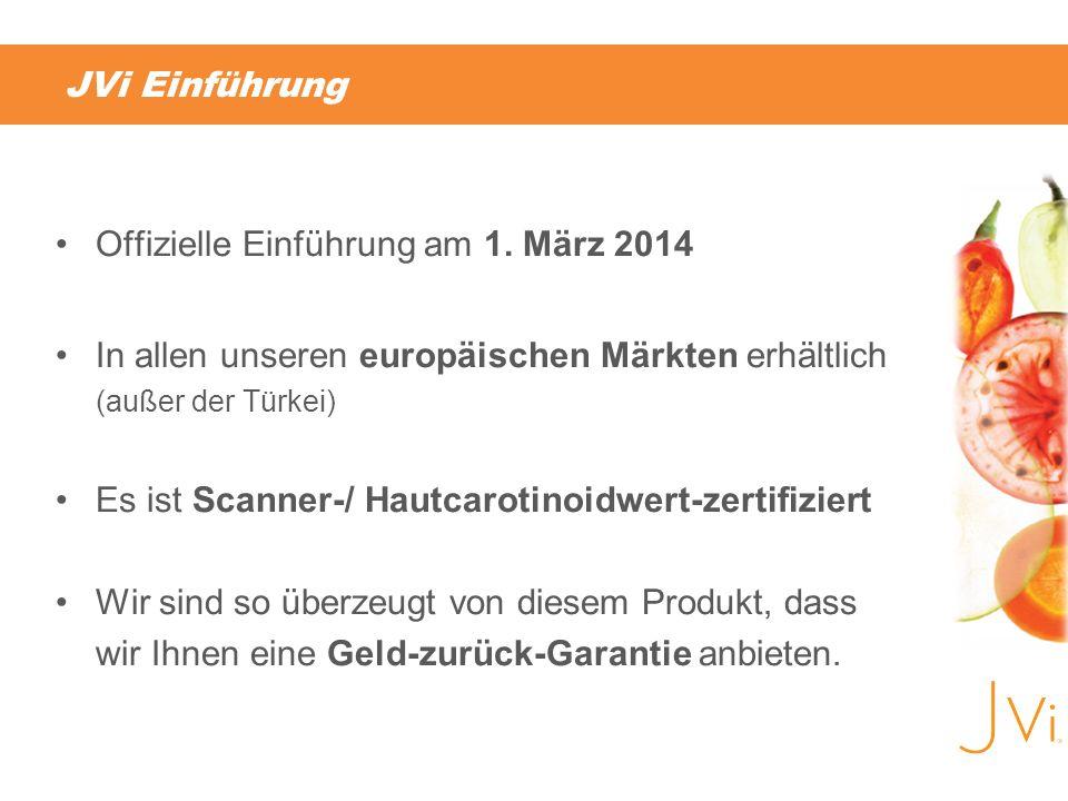 JVi Einführung Offizielle Einführung am 1. März 2014. In allen unseren europäischen Märkten erhältlich (außer der Türkei)