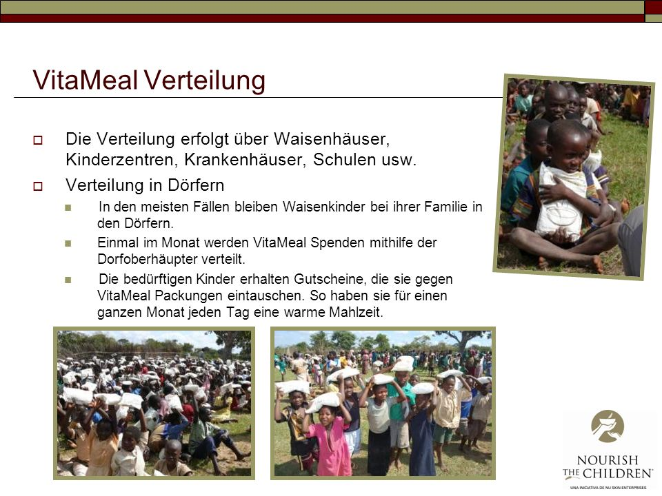 VitaMeal Verteilung Die Verteilung erfolgt über Waisenhäuser, Kinderzentren, Krankenhäuser, Schulen usw.