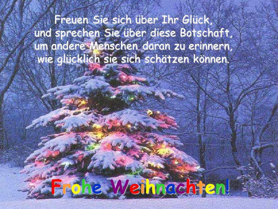 Frohe Weihnachten! Freuen Sie sich über Ihr Glück,