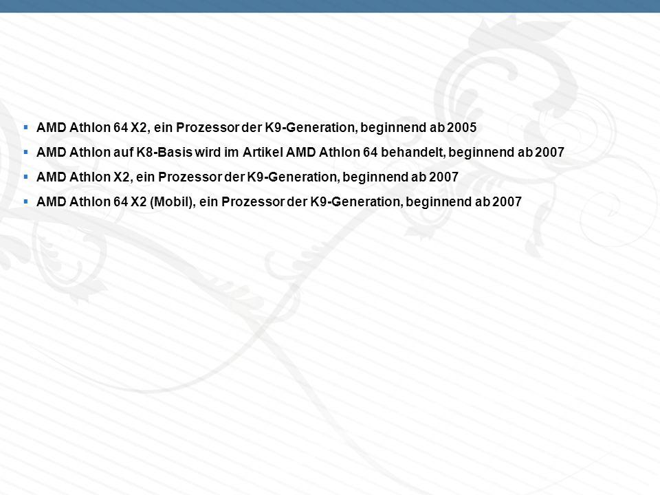 AMD Athlon 64 X2, ein Prozessor der K9-Generation, beginnend ab 2005