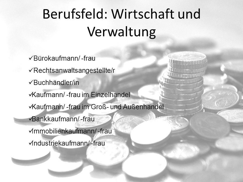 Berufsfeld: Wirtschaft und Verwaltung