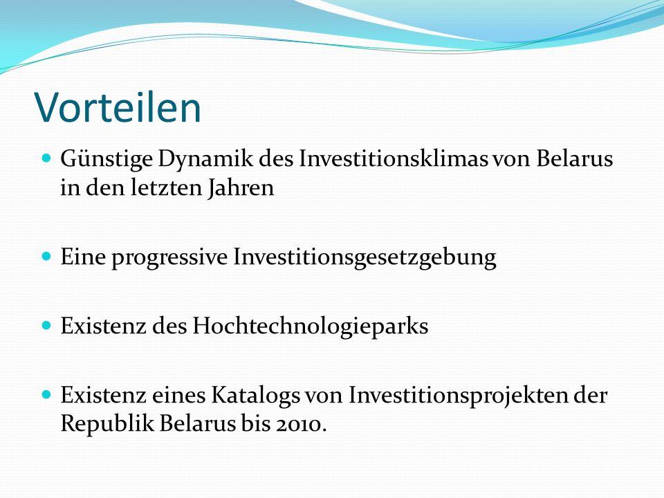 Vorteilen Günstige Dynamik des Investitionsklimas von Belarus in den letzten Jahren. Eine progressive Investitionsgesetzgebung.