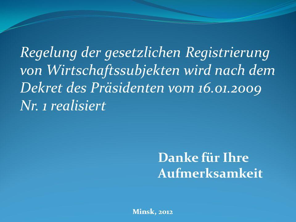 Regelung der gesetzlichen Registrierung von Wirtschaftssubjekten wird nach dem Dekret des Präsidenten vom 16.01.2009 Nr. 1 realisiert