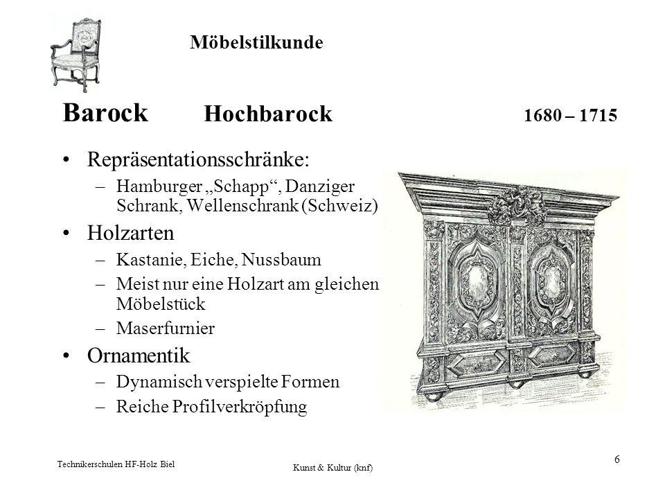 Barock Hochbarock 1680 – 1715 Repräsentationsschränke: Holzarten