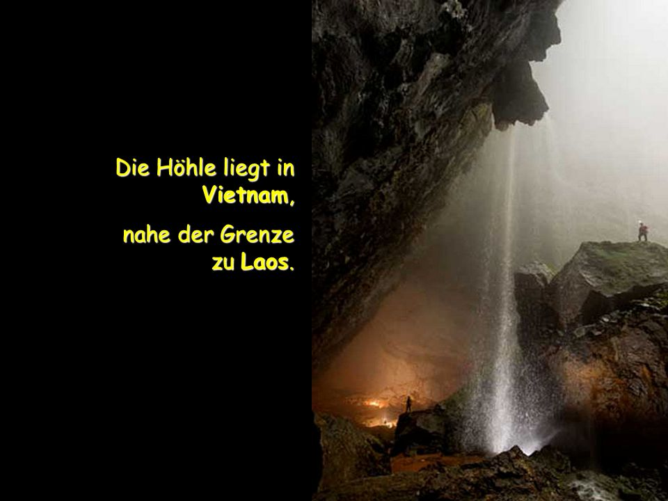 Die Höhle liegt in Vietnam,