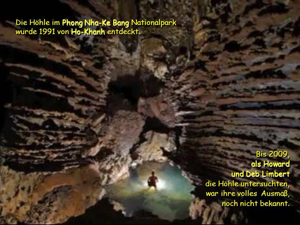 Die Höhle im Phong Nha-Ke Bang Nationalpark wurde 1991 von Ho-Khanh entdeckt.