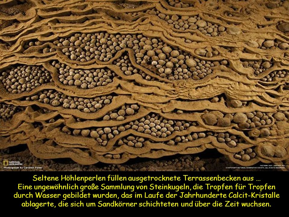 Seltene Höhlenperlen füllen ausgetrocknete Terrassenbecken aus …