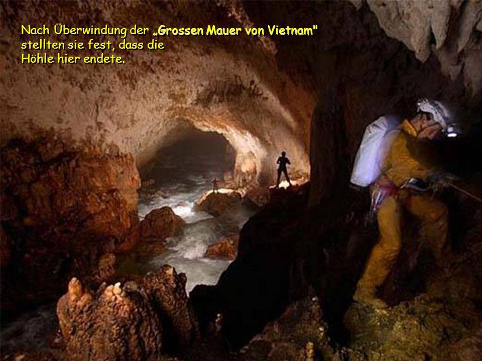 """Nach Überwindung der """"Grossen Mauer von Vietnam stellten sie fest, dass die Höhle hier endete."""