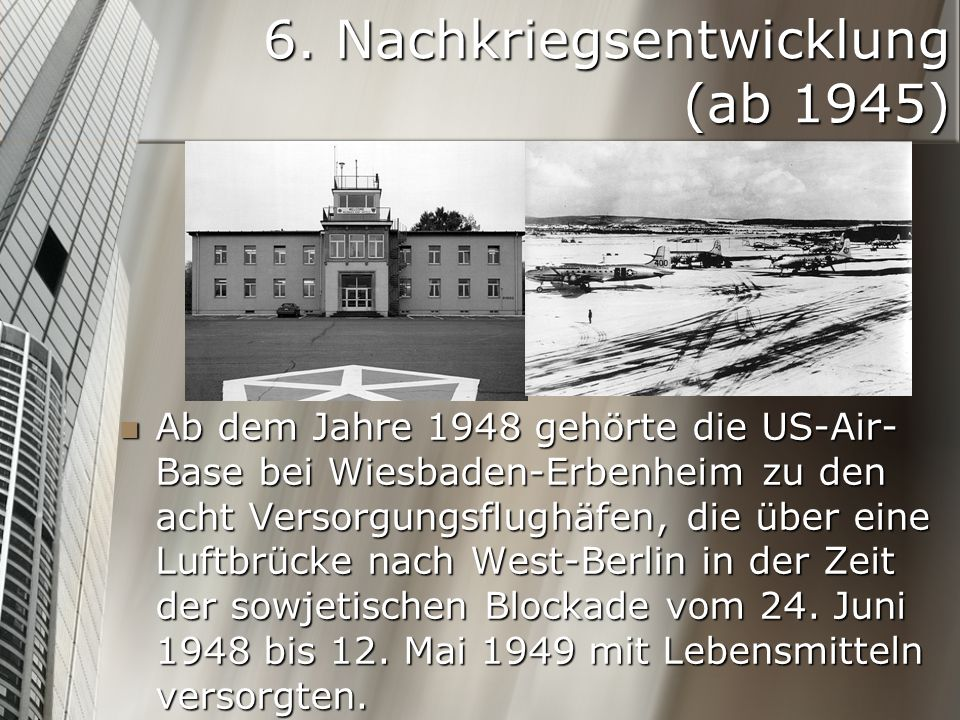 6. Nachkriegsentwicklung (ab 1945)