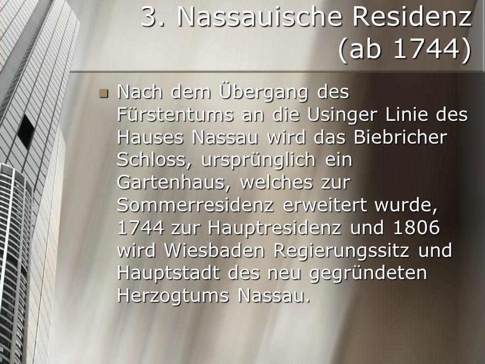3. Nassauische Residenz (ab 1744)