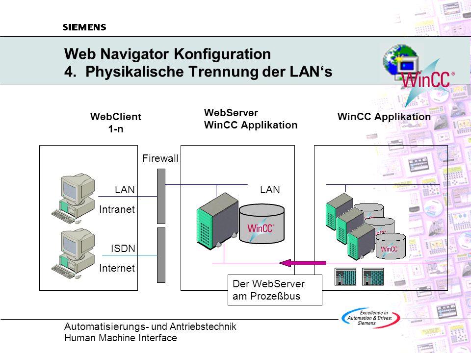 Web Navigator Konfiguration 4. Physikalische Trennung der LAN's