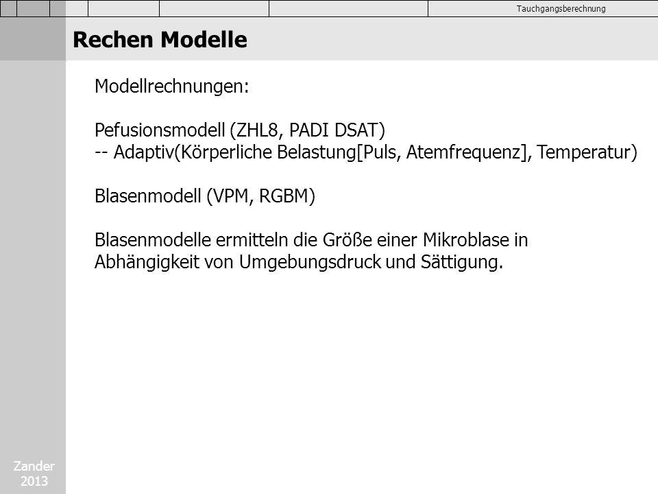 Rechen Modelle Modellrechnungen: Pefusionsmodell (ZHL8, PADI DSAT)
