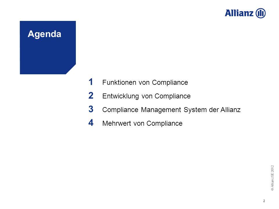 Agenda 1 2 3 4 Funktionen von Compliance Entwicklung von Compliance