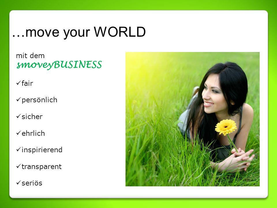…move your WORLD mit dem smoveyBUSINESS fair persönlich sicher ehrlich