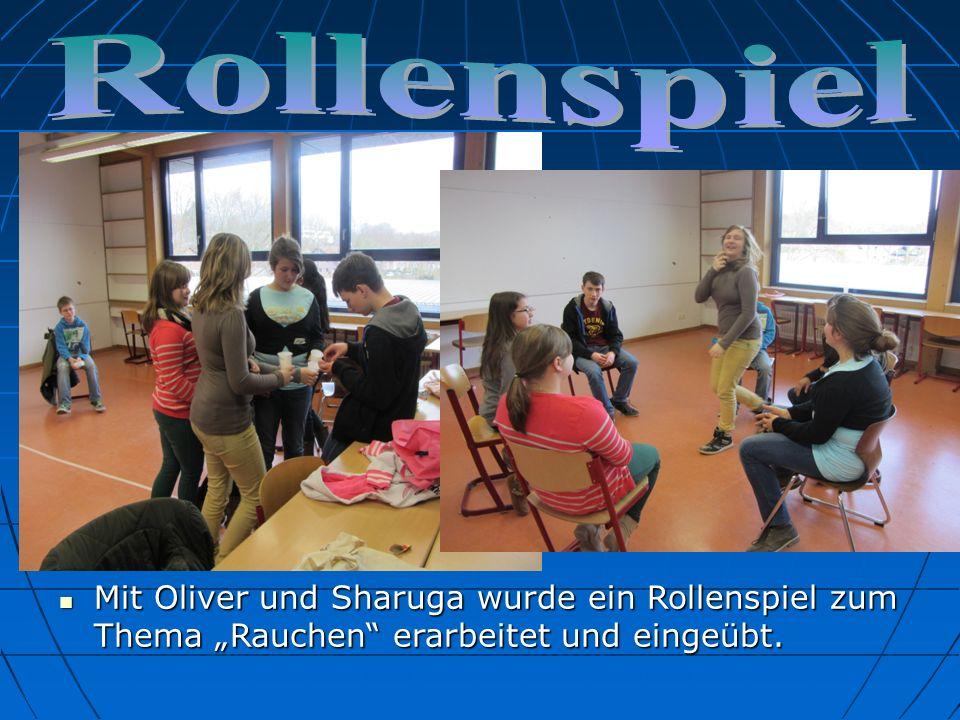 """Rollenspiel Mit Oliver und Sharuga wurde ein Rollenspiel zum Thema """"Rauchen erarbeitet und eingeübt."""