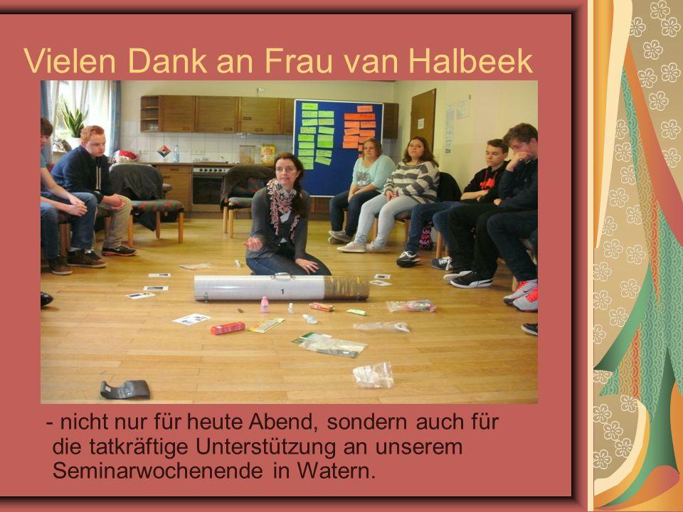 Vielen Dank an Frau van Halbeek