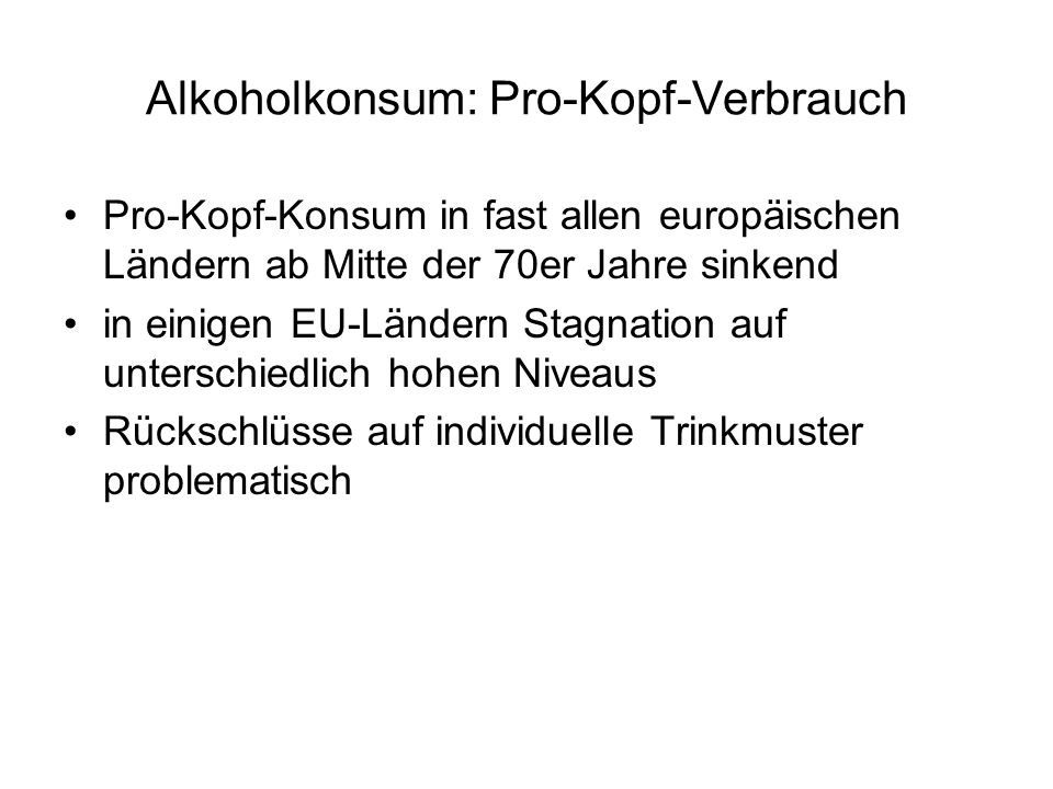 Alkoholkonsum: Pro-Kopf-Verbrauch