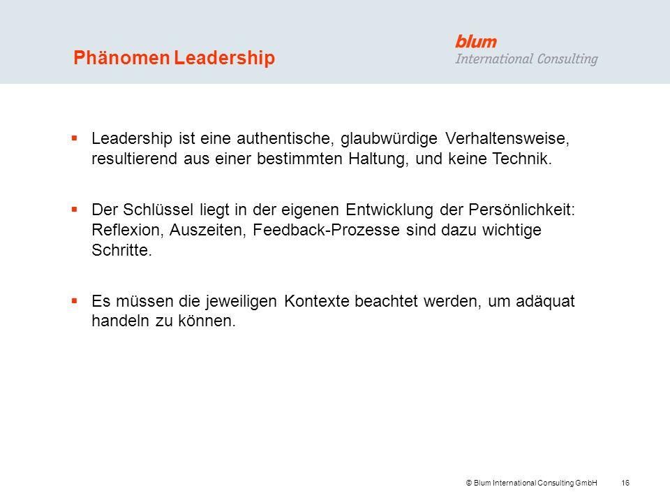 Phänomen Leadership Leadership ist eine authentische, glaubwürdige Verhaltensweise, resultierend aus einer bestimmten Haltung, und keine Technik.
