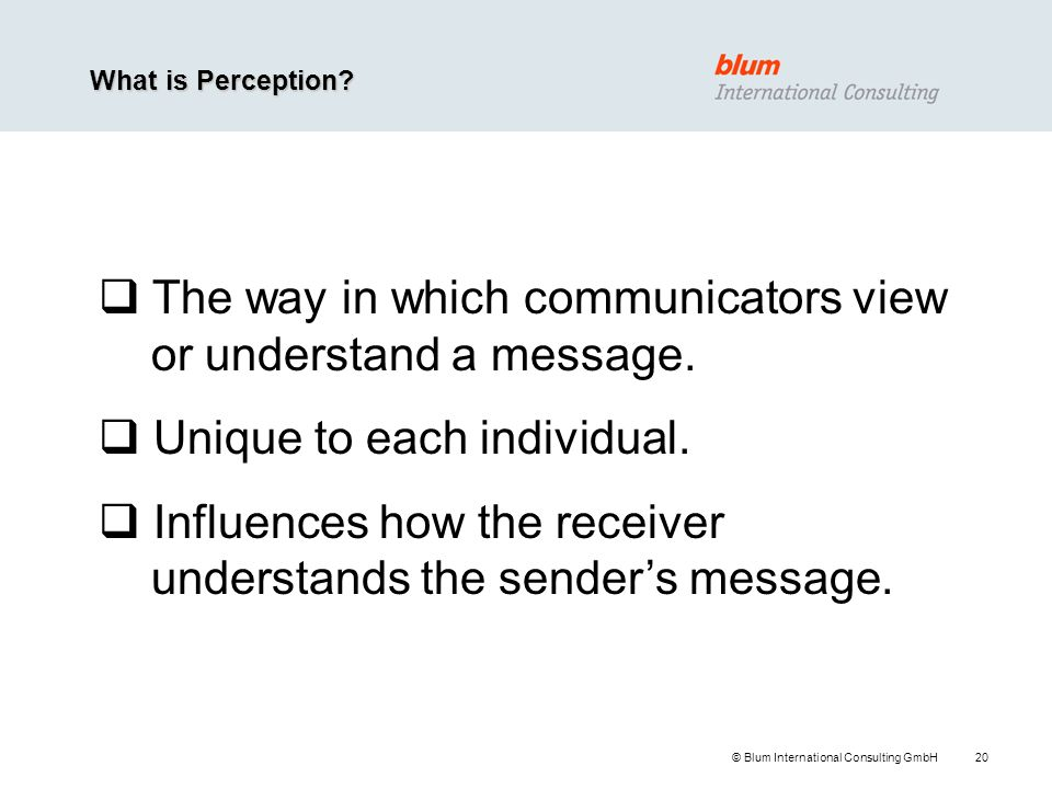 The way in which communicators view or understand a message.