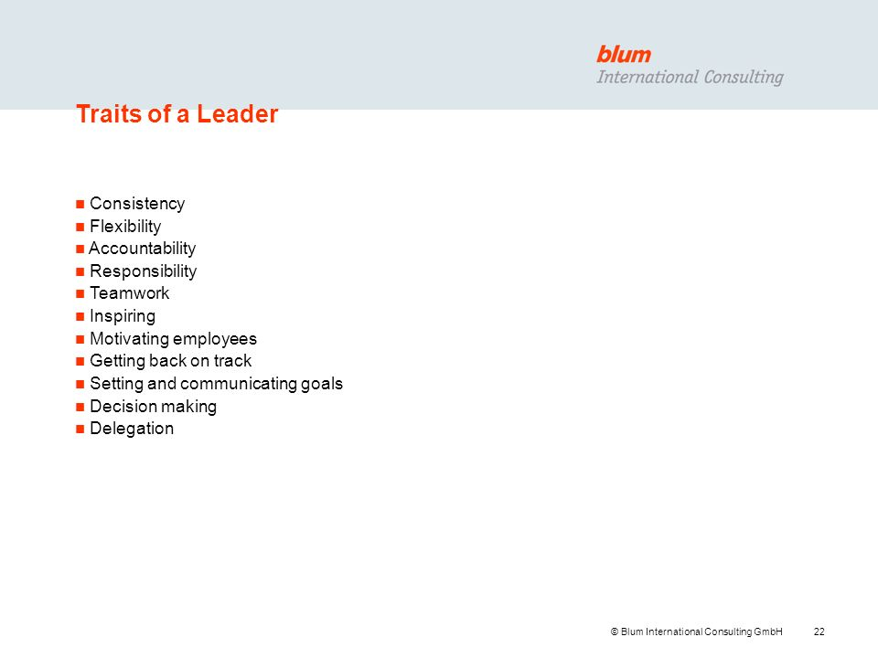 Traits of a Leader Consistency Flexibility Accountability