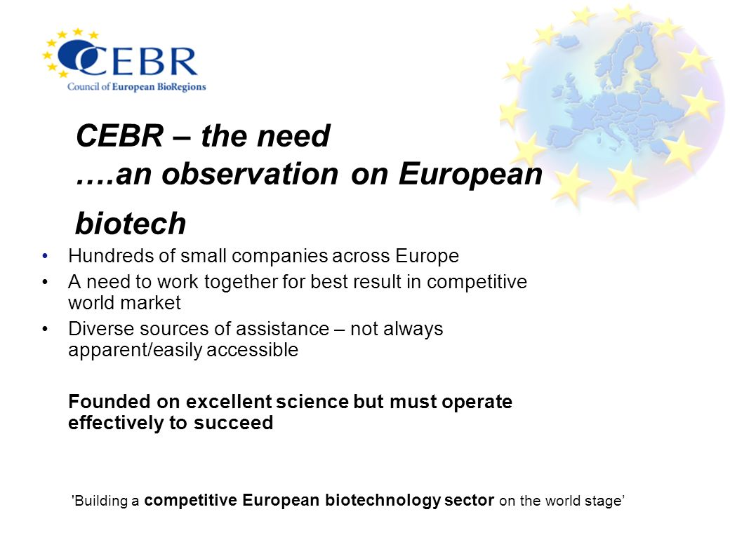 CEBR – the need ….an observation on European biotech