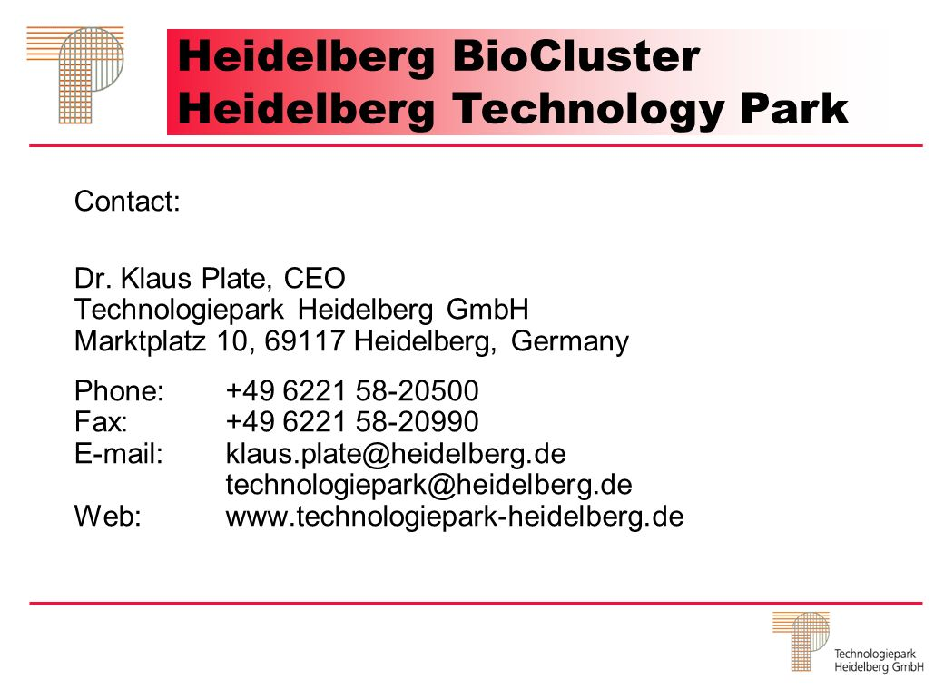 TP Contact Heidelberg BioCluster Heidelberg Technology Park Contact: